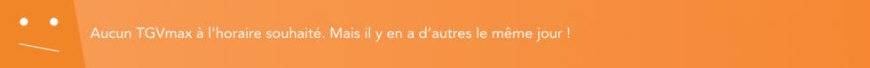 Bandeau du site web voyages-sncf.com indiquant l'indisponibilité de TGV Max à cette horaire